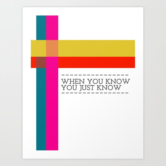 When You Know Art Print
