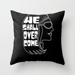 We Shall Overcome Slogan Gloria Steinem Throw Pillow