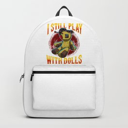 I Still Play With Dolls Cute and Creepy Voodoo Doll Backpack
