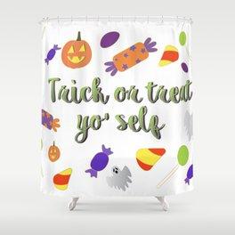 Trick or treat yo' self Shower Curtain