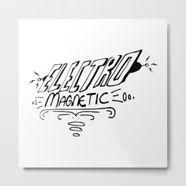 Electro Magnetic! Metal Print