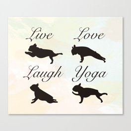 Live Love Laugh Yoga! French Bulldog Yoga design Canvas Print