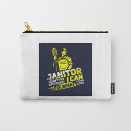 Janitor I Can't Fix Stupid I - Profession & Career Gift Carry-All Pouch