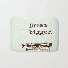 Dream Bigger Bath Mat