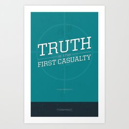 Truth Is The First Casualty Art Print