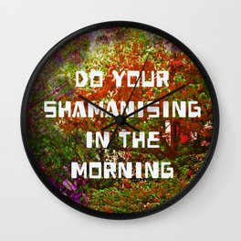 Do your Shamanising Wall Clock