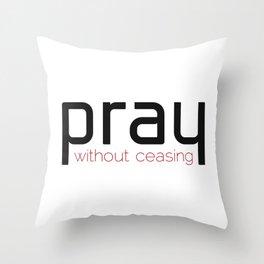 Christian,Bible verse,pray without ceasing Throw Pillow