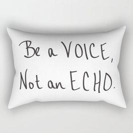 Be a Voice, Not an Echo. Quote Rectangular Pillow