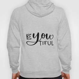 BE YOU TIFUL, Makeup Quote,Girls Room Decor,Bedroom Decor,Girly Svg,Women Gift,Gift For Her,Hello Go Hoody