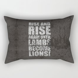 Lab No. 4 - Rise and rise again until lambs become lions Life Motivating Quotes Poster Rectangular Pillow