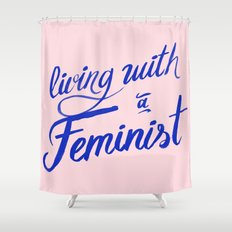 Living with a feminist Shower Curtain