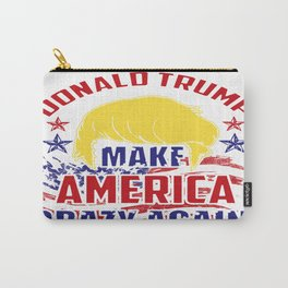 Donald Trump - Make America Crazy Again! Carry-All Pouch