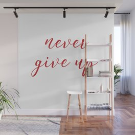 Never Give Up Wall Mural