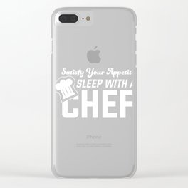 Satisfy Your Appetite Sleep With A Chef Clear iPhone Case