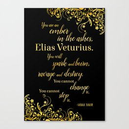 An Ember in The Ashes Quote Design Canvas Print