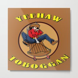 Yeehaw Toboggan Metal Print