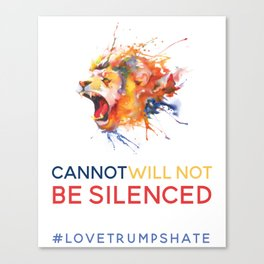 Cannot WILL NOT Be Silenced (Hear Me Roar) Canvas Print