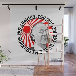 """Mr Miyagi said: """"You trust the quality of what you know, not quantity."""" Wall Mural"""