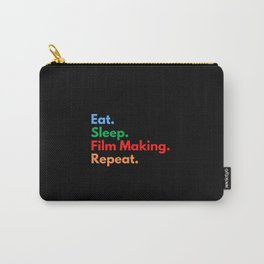 Eat. Sleep. Film Making. Repeat. Carry-All Pouch