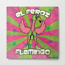 Luchamals- El Feroz Flamingo Lucha Poster Metal Print