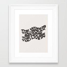 The Words You Speak Framed Art Print