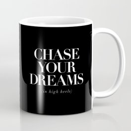 Chase Your Dreams in High Heels black-white typography poster modern home decor wall art Coffee Mug