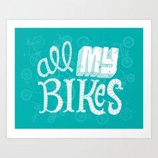 All My Bikes Art Print