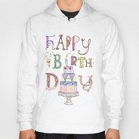 happy birthday Hoodies featuring Happy Birthday by Brooke Weeber