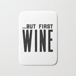 BUT FIRST WINE, Printable Art,Cheers Sign,Bar Wall Decor,Quote Print,Restaurant Decor,Drink Sign Bath Mat
