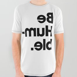 Be Humble - White All Over Graphic Tee