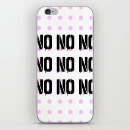 No. Nope. Nada. Nein. The Opposite of Oui. iPhone Skin