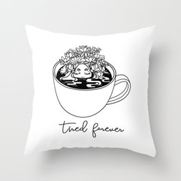 TIRED FOREVER Throw Pillow