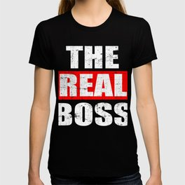 "A Real Tee For The Bossy You Saying ""The Real Boss"" T-shirt Design Administrator Chief Director T-shirt"