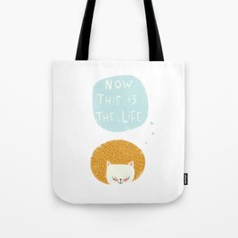 now this is the life Tote Bag