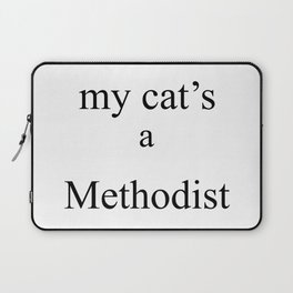 My Cat's a Methodist Laptop Sleeve