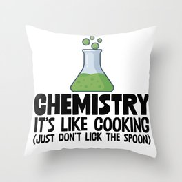 Chemistry It's Like Cooking Throw Pillow