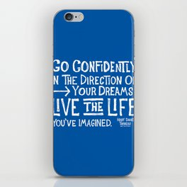 Go Confidently In The Direction Of Your Dreams iPhone Skin