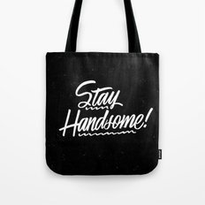 Stay Handsome Tote Bag