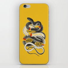 No. Never. Nowhere. iPhone & iPod Skin