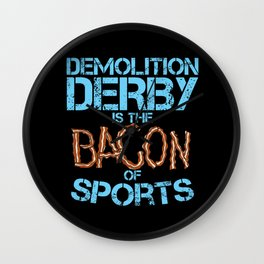 Demolition Derby Is The Bacon Of Sports Crashing Cars  Wall Clock