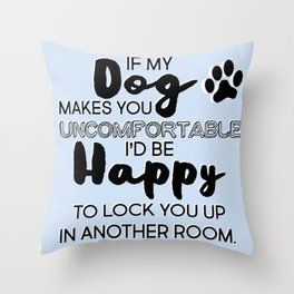 Be a Good Guest in the Dog House Throw Pillow