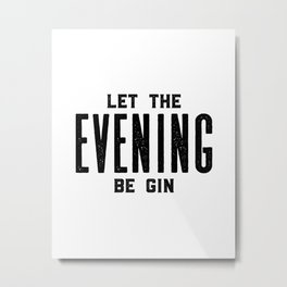 HOME BAR DECOR, Let The Evening Be Gin,Funny Bar Decor,Alcohol Sign,Drink Sign,Bar Wall Art Metal Print