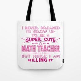A Super cute Math Teacher Tote Bag