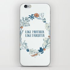 Like Mother, Like Daughter iPhone & iPod Skin