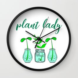 Plant lady. In love with plants. Think green. Be eco. Environmental protection. Ecology. Nature love Wall Clock