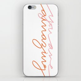 you are amazing iPhone Skin