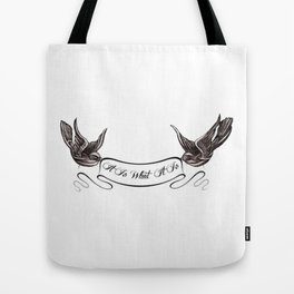 It Is What It Is Banner Tote Bag