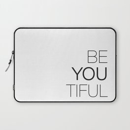 Be Yourself, BeYOUtiful Laptop Sleeve