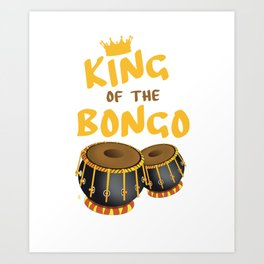 King Of The Bongo Drummer Bongos Player Music Teacher Art Print