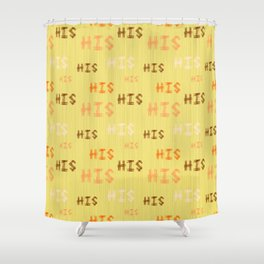 """Christian Prophetic Worship """"HIS"""" Shower Curtain"""